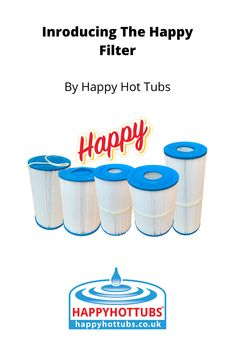 The Happy Filter Range Happy Hot Tubs would like to introduce our new range of Happy Filters! Happy Hot, Submersible Pump, Hot Tubs, Hot Springs, Filters, Flow, Core, Delivery, Range