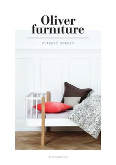 Oliver furniture catalogue 2014  Oliver Furniture is a Danish brand.  We design and produce furniture for children and adults.  All furniture is designed by the Danish designer Søren Rørbæk and produced under sustainable  production in Europe.   Our aim is simplicity and aesthetics - design is the main focus.     Oliver Furniture grew up by the sea and  introduced the Seaside Collection in 2004,  and now with the new Wood Collection we move into the city.