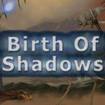 Birth of Shadows Game