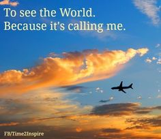 """See the world travel quote via """"Time 2 Inspire"""" at www.Facebook.com/Time222Inspire"""