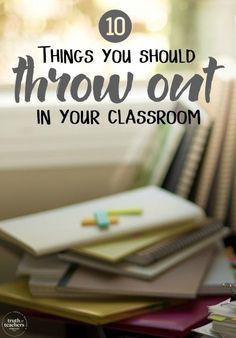 Hey teachers! Want to keep your classroom clutter free? Here are 10 things you have to throw out now to keep your classroom clean and organized.