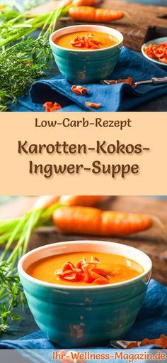 Low-Carb-Rezept für Karotten-Kokos-Ingwer-Suppe: Kohlenhydratarm, kalorienreduziert und gesund. Ein einfaches, schnelles Suppenrezept, perfekt zum Abnehmen #lowcarb #suppen