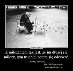Z milczeniem tak jest Nick Vujicic, Good Advice, Sad Quotes, Good Vibes, Motto, My Life, Poems, Wisdom, In This Moment