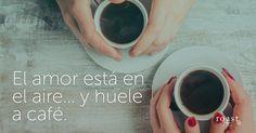 El amor está en el aire... y huele a café.