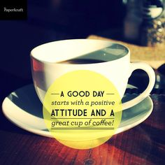 A good day starts with a positive attitude and a great cup of coffee! #coffee #quotes
