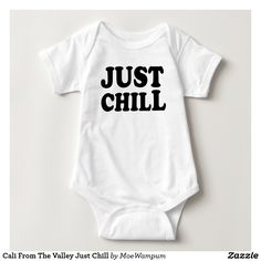 Cali From The Valley Just Chill Baby Bodysuit