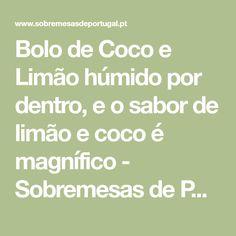 Bolo de Coco e Limão húmido por dentro, e o sabor de limão e coco é magnífico - Sobremesas de Portugal