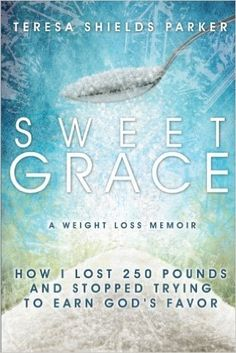 """""""I faced the fact that I was addicted to processed sugar and flour,"""" Teresa says. """"I literally grieved just thinking about giving them up."""" Faced with a death sentence if she didn't lose weight with God's help she gave up what she craved and began walking choice by choice into freedom.  Click to order on Amazon in Paperback, Kindle & Audible."""