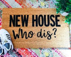 New House, Who Dis? Doormat, Funny Doormat, New Home Gift, New Home Doormat Doormat Quotes, Toilet Paper Humor, Funny Doormats, Outdoor Paint, New Home Gifts, Porch Decorating, Make And Sell, Entryway Decor, Home Improvement