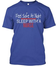 Feel Safe At Night Sleep With A Nurse Deep Royal T-Shirt Front