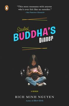 Stealing Buddha's Dinner. A memoir recounting the author's experience of moving to Grand Rapids and growing up Vietnamese in a Midwest culture.