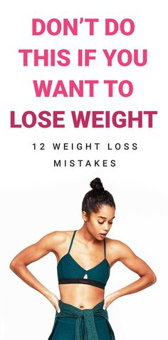 12 Things You Should Never Do If You Want To Lose Weight Want To Lose Weight, Diet And Nutrition, Never, Lost, Weight Loss, Learning, Health, Health Care, Losing Weight