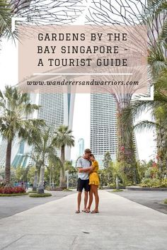 Gardens By The Bay Singapore - A Tourist Guide