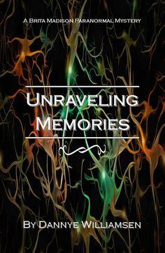 Unraveling Memories: A Brita Madison Paranormal Mystery (Brita Madison Paranormal Mysteries) Mystery Series, Paranormal, Memories, Reading, Gallery, Books, Movie Posters, Memoirs, Souvenirs