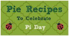 Yummy Pie Recipes to Celebrate Pi Day