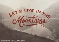 Lets live in the mountains by Winter Cabin Collection
