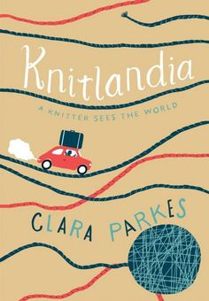 Knitlandia - Clara Parkes takes her love of yarn on the road, including to Portland.
