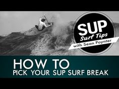 In episode four of Sean Poynter's How-to SUP series, Sean gives us tips on how to choose your SUP surf break. Here are Sean's tips: Sup Surf, Stand Up, Surfing, Tips, Get Back Up, Surf, Surfs, Hacks