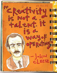 Creativity is not a talent it is a way of operating - John Cleese
