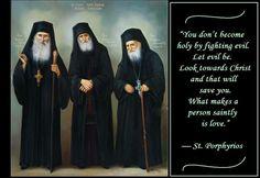 St. Porphyrios #Orthodox #Christian #quotes