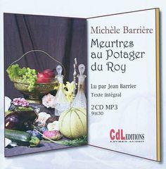 Meurtres au potager du Roy / Michèle Barrière