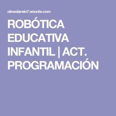 ROBÓTICA EDUCATIVA INFANTIL   ACT. PROGRAMACIÓN