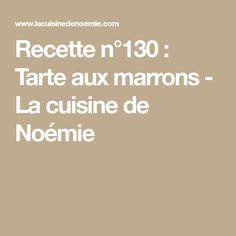 Recette n°130 : Tarte aux marrons - La cuisine de Noémie
