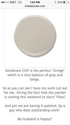 """SANDSTONE CLIFF by Behr After much research I finally decided to use Sandstone as one of my interior colors for the main rooms. The color is a nice """"greige"""", BUT was definitely lighter than expected. Interior Paint Colors For Living Room, Exterior Paint Colors For House, Paint Colors For Home, House Colors, Interior Colors, Interior Design, Interior Ideas, Interior Plants, Greige Paint Colors"""