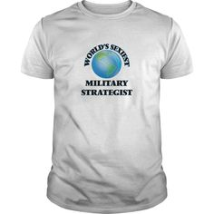 World's Sexiest Military Strategist - The perfect shirt to show your admiration for your hard working loved one.