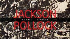 Jackson Pollock - Blind Spots [Tate Liverpool]