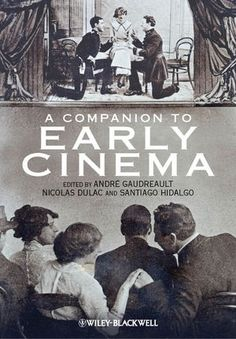 A Companion to Early Cinema [bought as ebook]