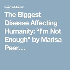 "The Biggest Disease Affecting Humanity: ""I'm Not Enough"" by Marisa Peer…"