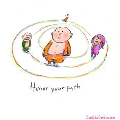 Buddha Doodles - Honor your path.