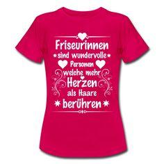 #Friseurinnen sind wundervolle #Personen welche mehr #Herzen als #Haare berühren. Tolles #Design und cooler #Spruch auf dem pinken #T-Shirt. EINFACH HIER KLICKEN!