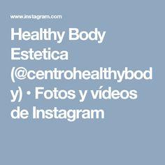 Healthy Body Estetica (@centrohealthybody) • Fotos y vídeos de Instagram