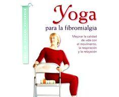 """YOGA PARA LA FIBROMIALGIA  La práctica de yoga mejora la calida de vida de pacientes con fibromialgia, fatiga crónica, artristis y artrosis. En el artículo de hoy te recomendamos el libro de Shoosh Lettick Crotzer, profesora de yoga especializada en personas con artritis y fibromialgia, """"Yoga para la fibromialgia"""". www.unrespiro.es cursos y clases de yoga on line Hacer yoga en casa con profesores on line Pranayama, Tai Chi, Pilates, Yoga Teacher, Rheumatoid Arthritis, Fibromyalgia, Pop Pilates, Pilates Workout"""
