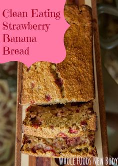 {Clean Eating Strawberry Banana Bread} SO good and you can actually feel good about eating this treat!! #cleaneating
