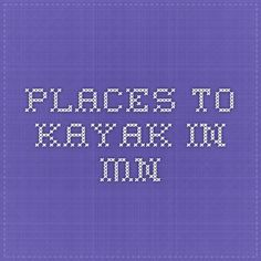 Places to kayak in mn