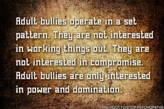 Adult bullies operate in a set pattern. They are not interested in working things out. They are not interested in compromise. Adult bullies are only interested in power & domination. Narcissistic Sociopath, Narcissistic Personality Disorder, Narcissistic Behavior, Adult Bullies, Workplace Bullying, Workplace Quotes, Under Your Spell, Anti Bullying, Thoughts
