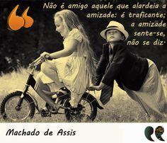 Frase de  amigo, amizade - Machado de Assis