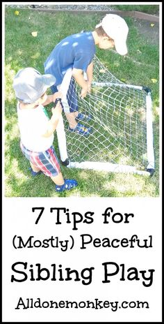 7 Tips for (Mostly) Peaceful Sibling Play {All Things Kids} - All Done Monkey
