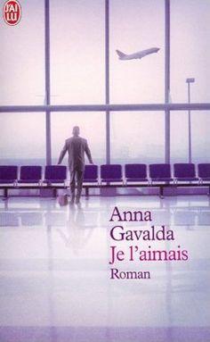 Anna-Gavalda - Je l'aimais