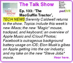 #TECH #PODCAST  The Talk Show With John Gruber    Ep. 133: ?The MacGuffin Tractor?, With Guest Serenity Caldwell    LISTEN...  http://podDVR.COM/?c=1a268cd9-2a3e-17ad-007e-e37125aa9348