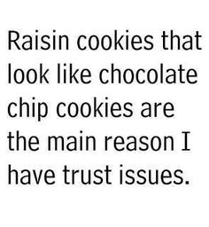 watch out for the raisins