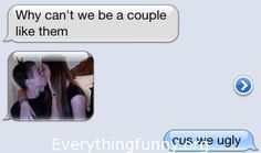 Click Here For More Funny Text Messages Brutally Honest, Everything Funny, Funny Text Messages, Favim, Just For Laughs, Laugh Out Loud, Funny Texts, The Funny, Being Ugly