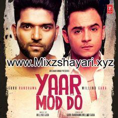Yaar Mod Do - Guru Randhawa, Millind Gaba - Full Audio Song - Free Download Mp3 - MixzShayari