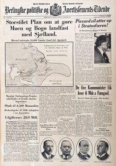 Den 15. januar 1933 var i. Berlingske politiske og Avertissements Tidende villigt talerør for den mindre end halvbagte plan, hvor end ikke bundforholdene var ordentligt undersøgt. 265 avisforsider fra 265 års historie - Kultur | www.b.dk