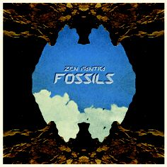 Zen Mantra - Fossils. Released on Digital on 20th May 2013 via Stroll On / 360