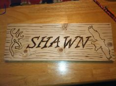 Wood burning sign I made for my son