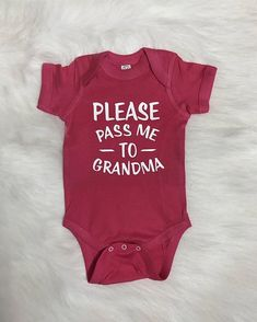 Pass me to Grandma Onesie Baby Girl Shirts, Baby Boy Outfits, Grandma Onesie, Grandkids, Grandchildren, Baby Bug, New Baby Announcements, Everything Baby, Future Baby